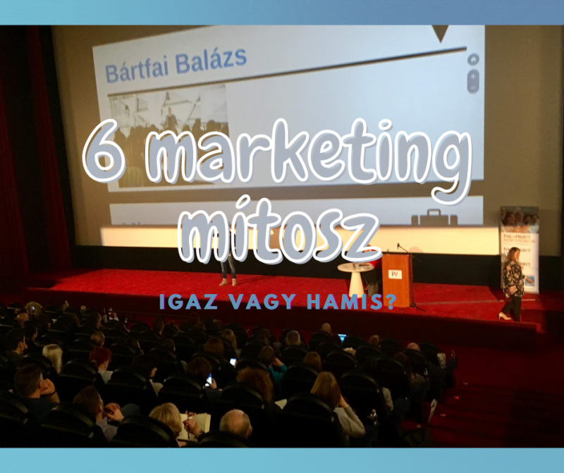 6 gyakori marketing mítosz megcáfolva!
