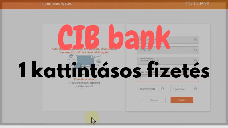 CIB bank ismétlődő fizetés és egy kattintásos fizetés