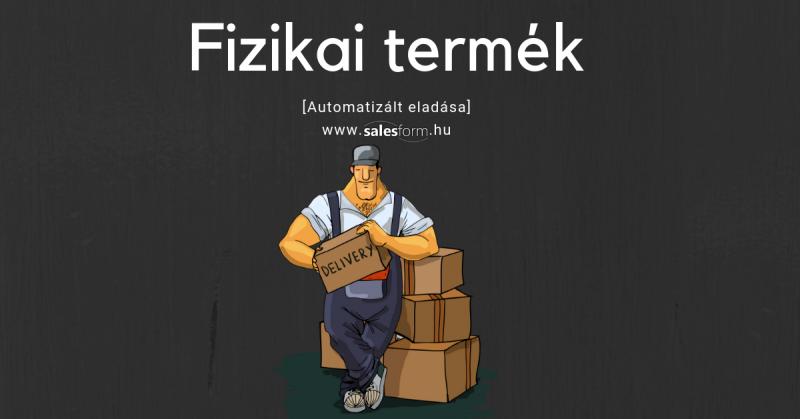 Kereskedő vagyok, hogyan történik a fizikai termékek rendelése és kiszállításra a SalesFormmal?