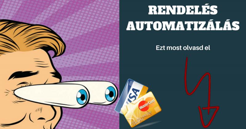 Automatizált rendelés a gyakorlatban