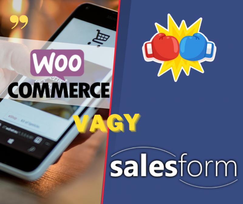 WooCommerce vagy SalesForm: Melyik a jobb választás?