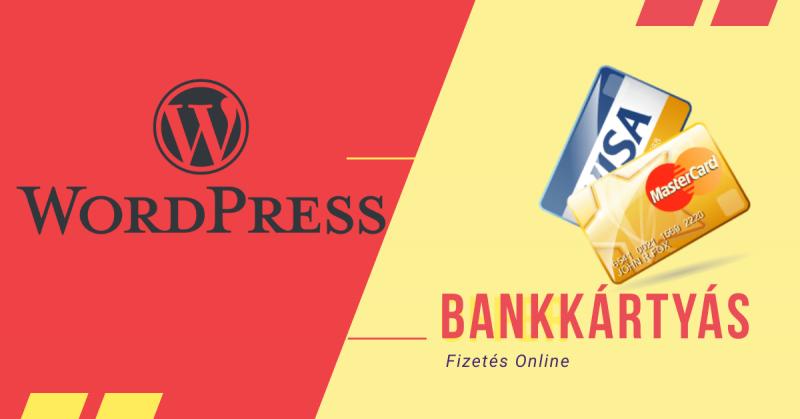 Wordpress online bankkártyás fizetés és számlázás